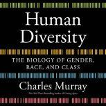 Human Diversity The Biology of Gender, Race, and Class, Charles Murray