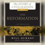 The Reformation A History of European Civilization from Wycliffe to Calvin, 13001564, Will Durant