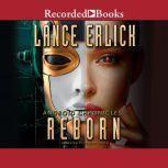 Reborn, Lance Erlick