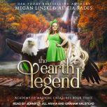 The Earth Legend, Megan Linski