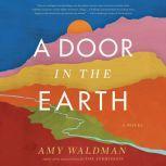 A Door in the Earth, Amy Waldman