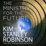 The Ministry for the Future A Novel, Kim Stanley Robinson