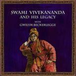 Swami Vivekananda and his legacy with Gwilym Beckerlegge, Gwilym Beckerlegge