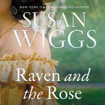 The Raven and the Rose A Novel, Susan Wiggs