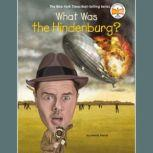 What Was the Hindenburg?, Janet B. Pascal