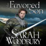 The Favored Son A Gareth & Gwen Medieval Mystery, Sarah Woodbury