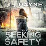 Seeking Safety A Post-Apocalyptic EMP Survival Thriller, T. L. Payne