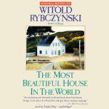 The Most Beautiful House in the World, Witold Rybczynski