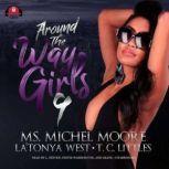 Around the Way Girls 9, Ms. Michel Moore; LaTonya West; T. C. Littles