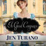 In Good Company, Jen Turano