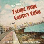 Escape from Castro's Cuba, Tim Wendel
