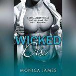 Wicked Dix, Monica James