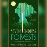 Seven Endless Forests, April Genevieve Tucholke