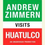 Andrew Zimmern visits Huatulco Chapter 6 from THE BIZARRE TRUTH, Andrew Zimmern