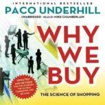 Why We Buy, Updated and Revised Edition The Science of Shopping, Paco Underhill