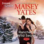 Rancher's Wild Secret, Maisey Yates