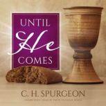 Until He Comes, C. H. Spurgeon