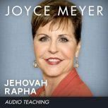 Jehovah Rapha The Lord Our Healer, Joyce Meyer
