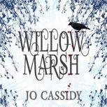 Willow Marsh, Jo Cassidy