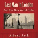 Last Man in London And The New World Order, Albert Jack