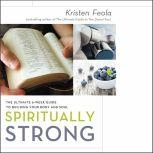 Spiritually Strong The Ultimate 6-Week Guide to Building Your Body and Soul, Kristen Feola