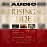 Rising Tide The Great Mississippi Flood of 1927 and How It Changed America, John M. Barry