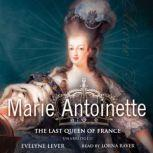 Marie Antoinette The Last Queen of France, Evelyne Lever