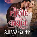 The Pirate Takes A Bride, Shana Galen