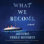 What We Become, Arturo Perez-Reverte