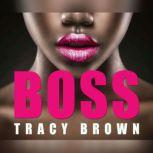 Boss, Tracy Brown