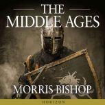 The Middle Ages, Morris Bishop