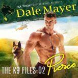 Pierce Book 2 of The K9 Files, Dale Mayer