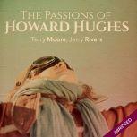 Passions of Howard Hughes
