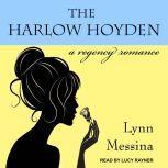 The Harlow Hoyden A Regency Romance, Lynn Messina