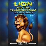 Lion And The Thunderstorm Bedtime Stories Kids, Dr. MC