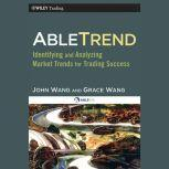 AbleTrend Identifying and Analyzing Market Trends for Trading Success, Grace Wang