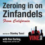 Zeroing in on Zinfandels from California Vine Talk Episode 106, Vine Talk