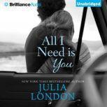All I Need Is You, Julia London