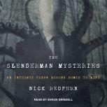 The Slenderman Mysteries An Internet Urban Legend Comes to Life, Nick Redfern