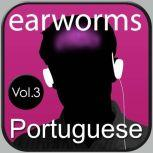 Rapid Portuguese Vol. 3, Earworms Learning