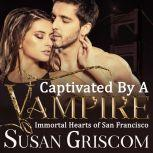 Captivated by a Vampire, Susan Griscom