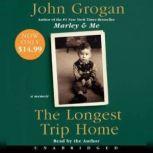 The Longest Trip Home, John Grogan