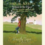 Family Tree Book Four Home Is the Place, Ann M. Martin
