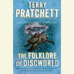 The Folklore of Discworld Legends, Myths, and Customs from the Discworld with Helpful Hints from Planet Earth, Terry Pratchett