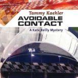 Avoidable Contact A Kate Reilly Mystery, Tammy Kaehler
