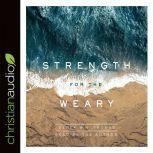 Strength for the Weary, Derek W. H. Thomas