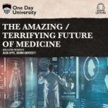 Amazing / Terrifying Future of Medicine, The, Jacob Appel