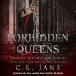 Forbidden Queens, C.R. Jane
