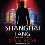Shanghai Tang A Dan Roy Thriller, Mick Bose