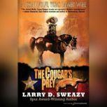 The Cougar's Prey, Larry D. Sweazy